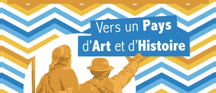 En route vers un Pays d'Art et d'Histoire